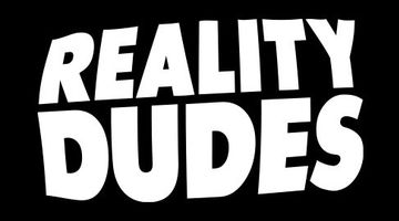 Reality Dudes